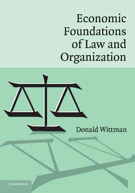 Economic Foundations of Law And Organization By Wittman, Donald
